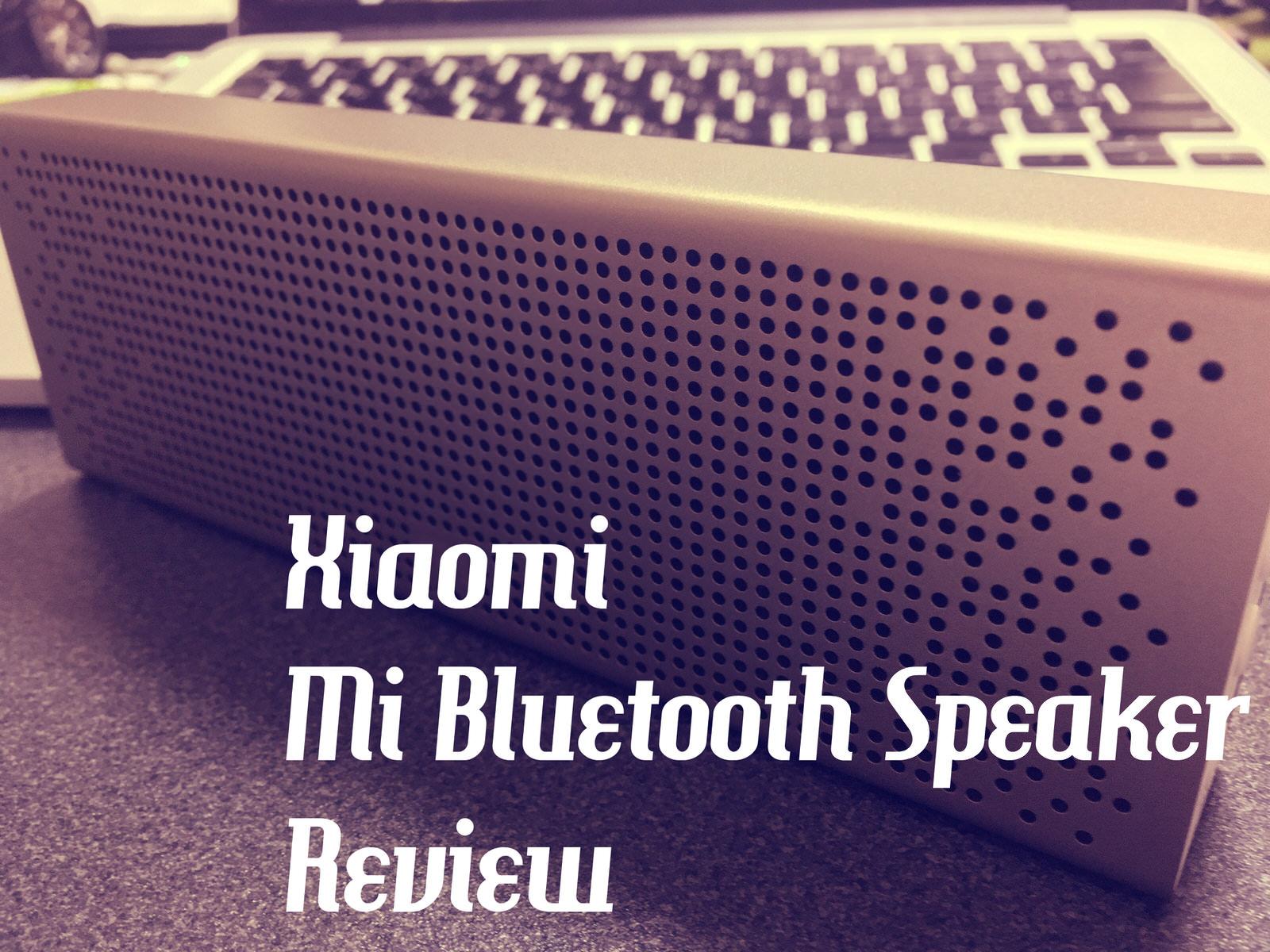 そろそろ内蔵スピーカーは卒業しない?どんなジャンルでも聴きやすいXiaomi「Mi Bluetooth Speaker」